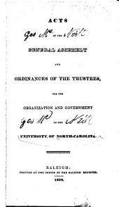 Acts of the General Assembly and Ordinances of the Trustees for the Organization and Government of the University of North Carolina