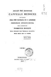 Delle tre sontuose Cappelle Medicee situate nell'imp. Basilica di S. Lorenzo descrizione istorico-critica del canonico Domenico Moreni ..
