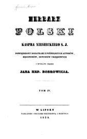 Herbarz polski Kaspra Niesieckiego, S. J. Powiększony dodatkami z poźniejszych autorów rękopismów, dowodów: Tom 4