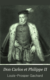 Don Carlos et Philippe II: Volume1