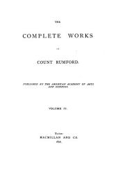 The Complete Works of Count Rumford: Volume 4