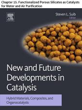 New and Future Developments in Catalysis: Chapter 15. Functionalized Porous Silicates as Catalysts for Water and Air Purification