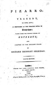 Pizarro: A Tragedy, in Five Acts; as Performed at the Theatre Royal in Drury-Lane: Taken from the German Drama of Kotzebue; and Adapted to the English Stage by Richard Brinsley Sheridan, Volume 5