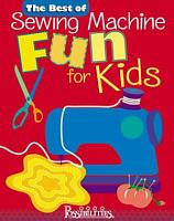 The Best of Sewing Machine Fun For Kids PDF