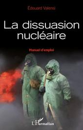 La dissuasion nucléaire: Manuel d'emploi