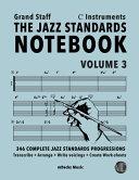 The Jazz Standards Notebook Vol  3 C Instruments   Grand Staff PDF