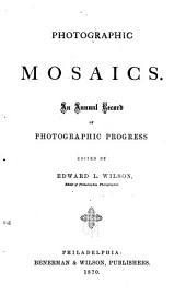 Photographic Mosaics: An Annual Record of Photographic Progress