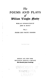 The Poems and Plays of William Vaughn Moody: Volume 1