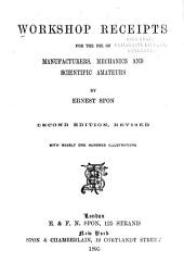 Workshop Receipts for the Use of Manufacturers, Mechanics and Scientific Amateurs