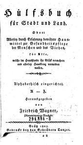 Hülfsbuch für Stadt und Land ... bewährte Hausmittel zur Gesundheitspflege der Menschen und des Viehes