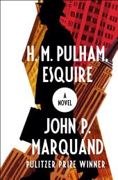 H. M. Pulham, Esquire: A Novel