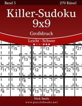 Killer-Sudoku 9x9 Großdruck - Leicht bis Schwer - Band 5 - 270 Rätsel