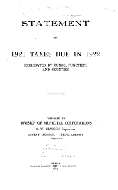Statement of ... Taxes Due in ..., Segregated by Funds, Functions and Counties as Reported by County Assessors