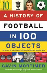 A History Of Football In 100 Objects Book PDF