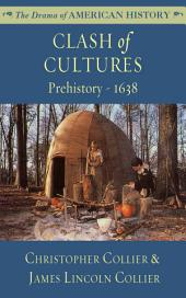 Clash of Cultures: Prehistory-1638