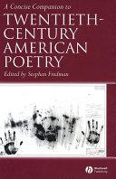 A Concise Companion to Twentieth-Century American Poetry