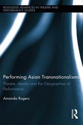 Performing Asian Transnationalisms Book PDF