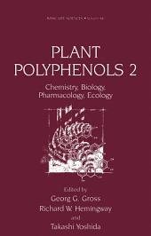 Plant Polyphenols 2: Chemistry, Biology, Pharmacology, Ecology