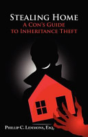 Stealing Home   a Con s Guide to Inheritance Theft