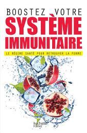 Boostez votre système immunitaire: Le régime santé pour retrouver la forme