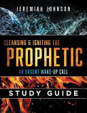 Cleansing and Igniting the Prophetic PDF