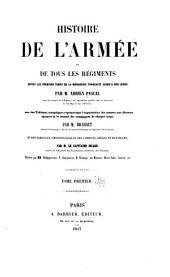 Histoire de l'armée et de tous les régiments depuis les premiers temps de la monarchie française jusqu'à nos jours