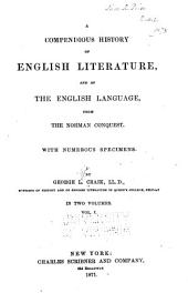 A Compendious History of English Literature, and of the English Language: From the Norman Conquest. With Numerous Specimens, Volume 1