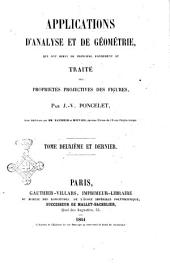 Applications d'analyse et de geometrie qui ont servi, en 1822, de principal fondement au Traité des proprietes projectives des figures par J.-V. Poncelet: Volume 2