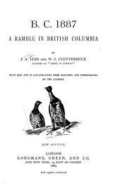 B[ritish] C[olumbia] 1887: A ramble in British Columbia