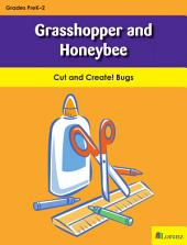 Grasshopper and Honeybee: Cut and Create! Bugs