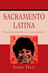 Sacramento Latina: When the One Universal We Have in Common Divides Us
