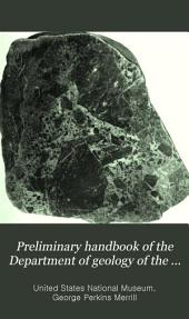 Preliminary Handbook of the Department of Geology of the U. S. National Museum