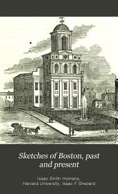 Sketches of Boston, past and present: and of some few places in its vicinity ...