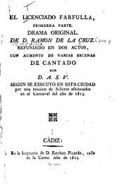 El licenciado Farfulla, primerra parte: Drama original de Ramón de la Cruz, refundido en dos actos