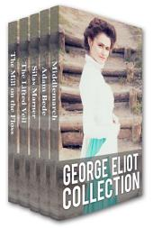 George Eliot Collection: Middlemarch, Adam Bede, Silas Marner, The Lifted Veil, and The Mill on the Floss