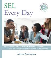 SEL Every Day  Integrating Social and Emotional Learning with Instruction in Secondary Classrooms  SEL Solutions Series  PDF