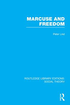 Marcuse and Freedom  RLE Social Theory  PDF