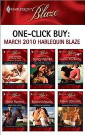 One-Click Buy: March 2010 Harlequin Blaze: Too Hot to Handle\His Little Black Book\Lone Star Lover\Possessing Morgan\Knowing the Score