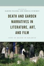 Death and Garden Narratives in Literature, Art, and Film