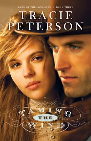 Taming the Wind  Land of the Lone Star Book  3  PDF