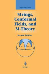 Strings, Conformal Fields, and M-Theory: Edition 2