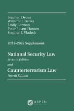 National Security Law, Sixth Edition and Counterterrorism Law, Third Edition