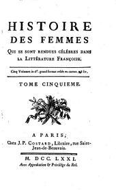 Histoire des Femmes cèlébres dans la Litterature Françoise: Volume5