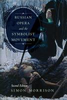 Russian Opera and the Symbolist Movement  Second Edition PDF