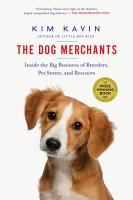 The Dog Merchants  Inside the Big Business of Breeders  Pet Stores  and Rescuers PDF