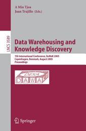 Data Warehousing and Knowledge Discovery: 7th International Conference, DaWak 2005, Copenhagen, Denmark, August 22-26, 2005, Proceedings
