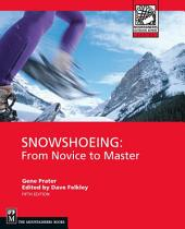 Snowshoeing: From Novice to Master, Edition 5