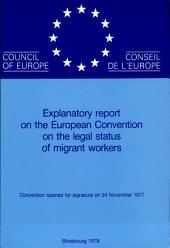 Explanatory Report on the European Convention on the Legal Status of Migrant Workers