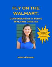 Fly on the Walmart: Confessions of a Young Walmart Greeter