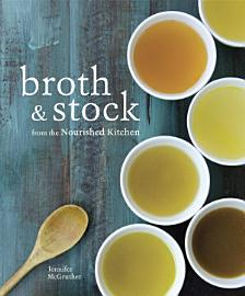 Broth And Stock From The Nourished Kitchen